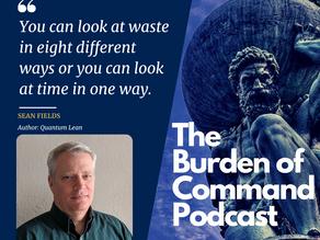 The Burden of Command Ep. 104 - Quantum Lean W/ Sean Fields