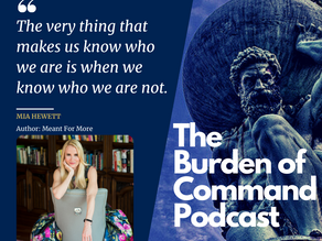 The Burden of Command Ep. 81 - Meant For More W/ Mia Hewett