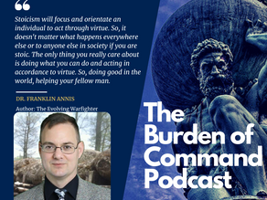 The Burden of Command Ep. 66 - Dr. Franklin Annis