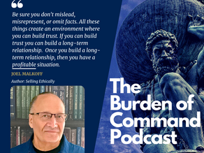 The Burden of Command Ep. 102 - Selling Ethically W/ Joel Malkoff