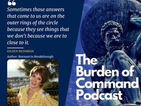 The Burden of Command Ep. 79 - Burnout to Breakthrough W/ Eileen McDargh