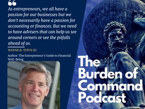 The Burden of Command Ep. 70 - Financial Well-Being W/ Wayne B. Titus III