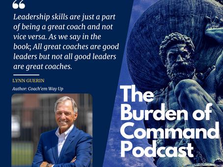 The Burden of Command Ep. 99 - Coach'em Way Up W/ Lynn Guerin