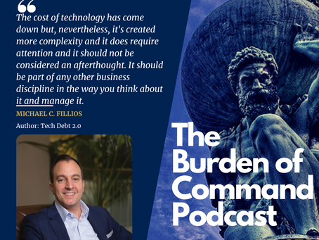 The Burden of Command Ep. 73 - Tech Debt 2.0 W/ Michael C. Fillios