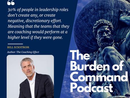 The Burden of Command Ep. 98 - The Coaching Effect W/ Bill Eckstrom