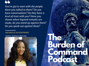 The Burden of Command Ep. 91 - Authentic Diversity W/ Michelle Silverthorn