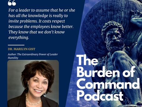 The Burden of Command Ep. 97 - Leader Humility W/ Dr. Marilyn Gist