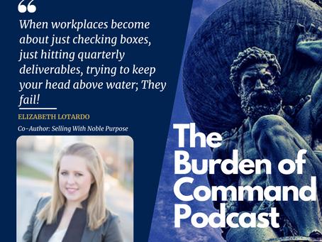 The Burden of Command Ep. 109 - Noble Purpose W/ Elizabeth Lotardo