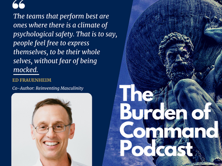 The Burden of Command Ep. 94 - Reinventing Masculinity W/ Ed Frauenheim
