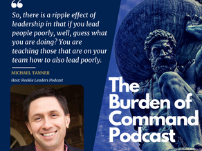 The Burden of Command Ep. 105 - Know Your People W/ Michael Tanner