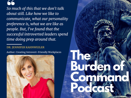 The Burden of Command Ep. 78 - Introverts and Extroverts W/ Jennifer Kahnweiler