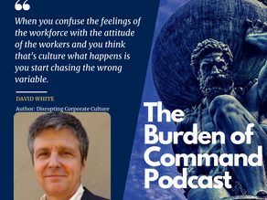 The Burden of Command Ep. 64 - Dr. David White