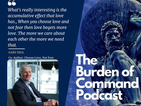 The Burden of Command Ep. 58 - Gary Heil