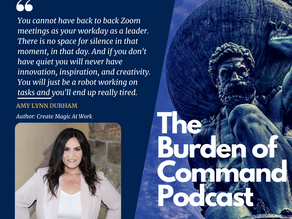 The Burden of Command Ep. 103 - Give Yourself Permission To Create Magic At Work W/ Amy Lynn Durham