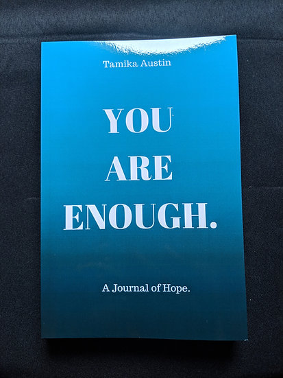 You Are Enough. A Journal of Hope.