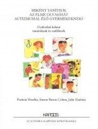 Miként tanítsuk az elme olvasását autizmussal élő gyermekeknek?