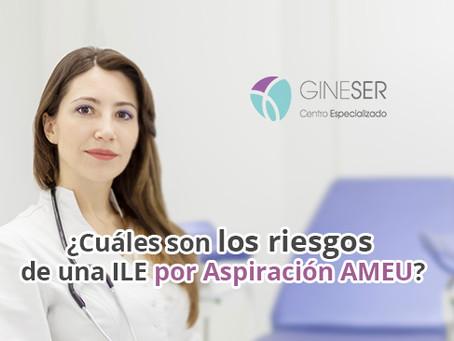 ¿Cuáles son los riesgos de una ILE por Aspiración AMEU?