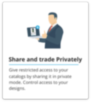 Share and trade Privately, control access to yor designs.