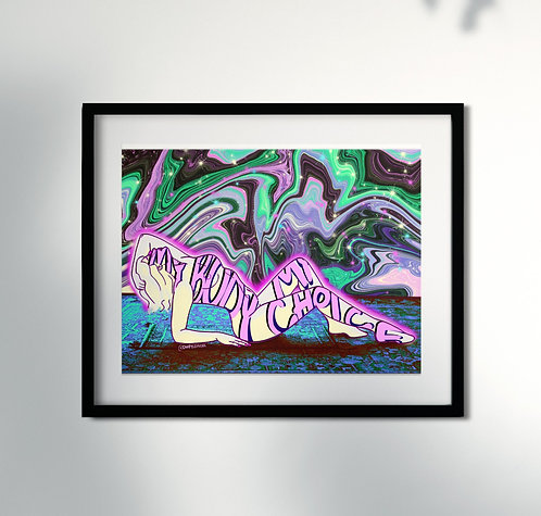 """My Body, My Choice"" Art Print"