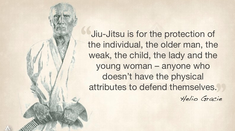 Helio Gracie Jiu-Jitsu Quote