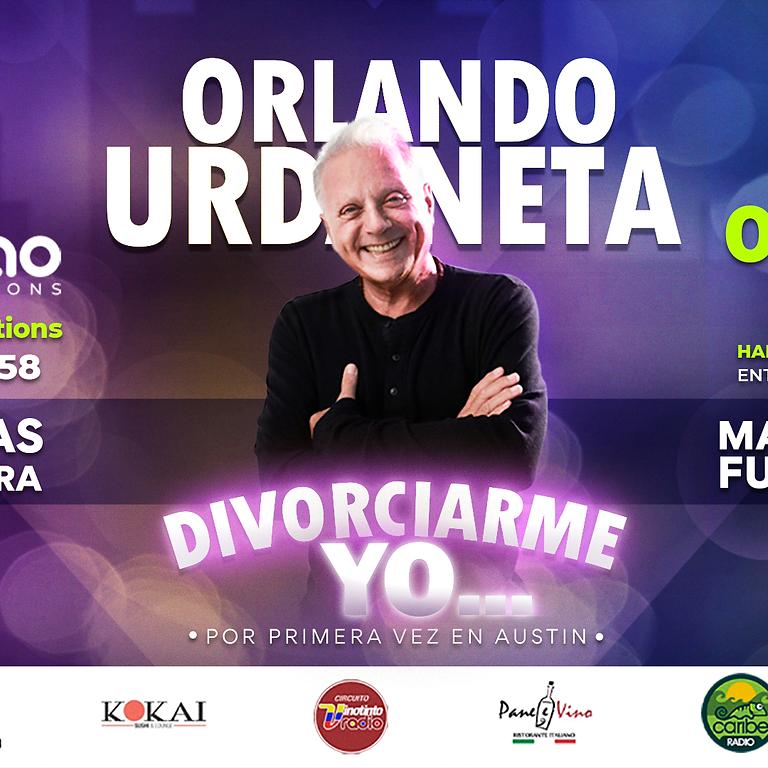 "Orlando Urdaneta, ""DIVORCIARME YO..."""