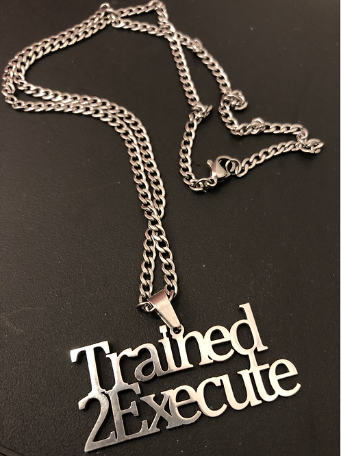 TTE Trained To Execute necklace