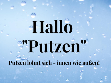 "Hallo ""Putzen""..."