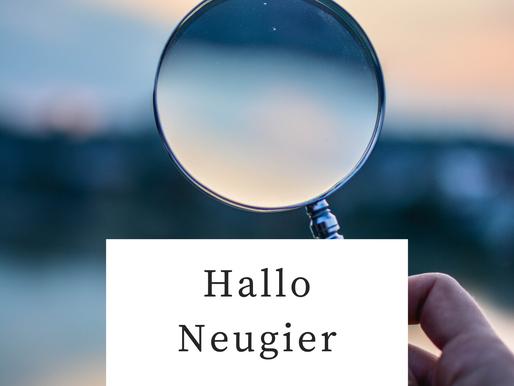 Hallo Neugier