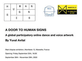 """""""A DOOR TO HUMAN SIGNS"""" & """"HUMAN SIGNS LIVE GRID"""" opening of Manifesta Biennial 13' by Yuval Avital"""