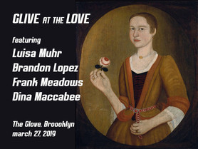 GLive at the Love: Featuring Frank Meadows, Dina Maccabee, Luisa Muhr & Brandon Lopez (at The Gl