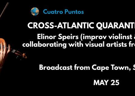 Performance with Elinor Speirs on Cross-Atlantic Quarantine Sessions #6 by Cuatro Puntos