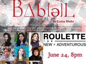 Babəl at Roulette Intermedium - June 24, 8pm
