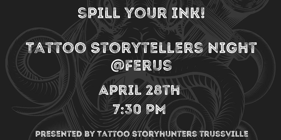 Spill Your Ink- Tattoo Storyteller's Night