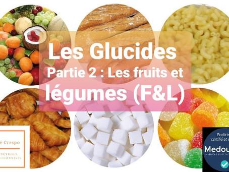 Les Glucides : Les fruits et légumes (F&L)