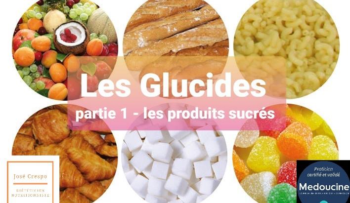 Les Glucides : Les produits sucrés
