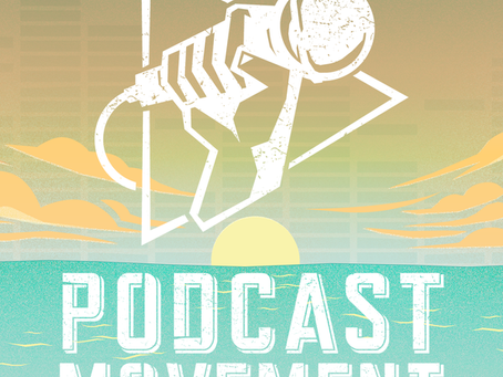 Podcast Movement 2017 Redux