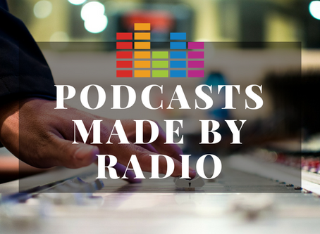 Podcasts Made by Radio