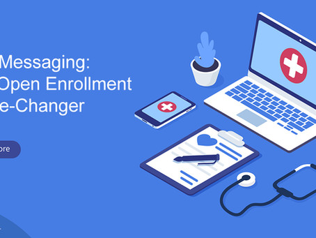 Organizations Adding Dialog Health Two-Way Texting to Overcome Open Enrollment Challenges