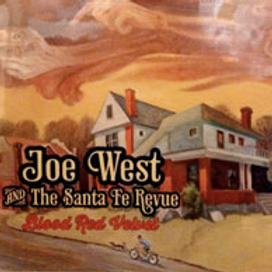 Joe West and the Santa Fe Revue: Blood Red Velvet-COMPACT DISC