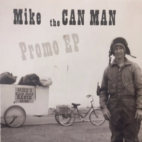 Mike the CanMan;Promotional EP-COMPACT DISC-OUT OF STOCK