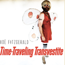 Xoe Fitzgerald: Time Traveling Transvestite- COMPACT DISC