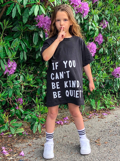 """""""If you can't be kind be quiet"""" T-Shirt"""
