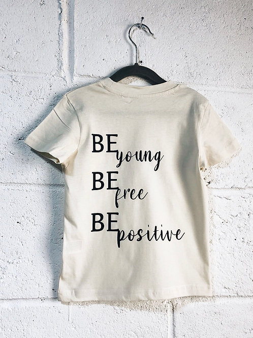 Mini Be Young Be Free be Positive T-Shirt