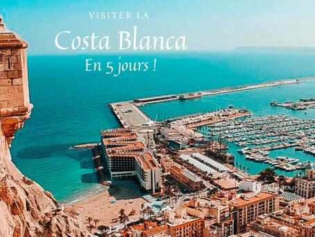 Visiter la Costa Blanca en 5 jours !