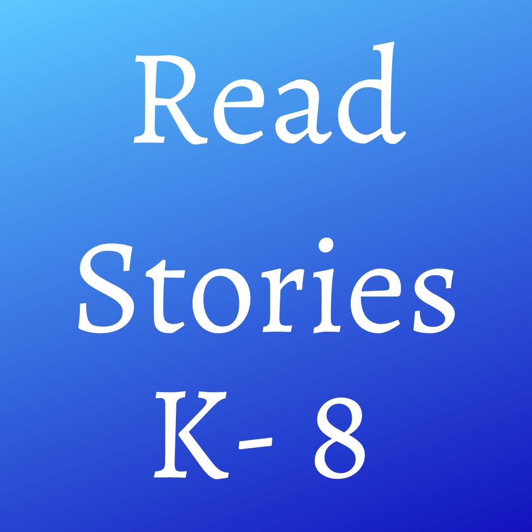 Reading Stories (K-8)