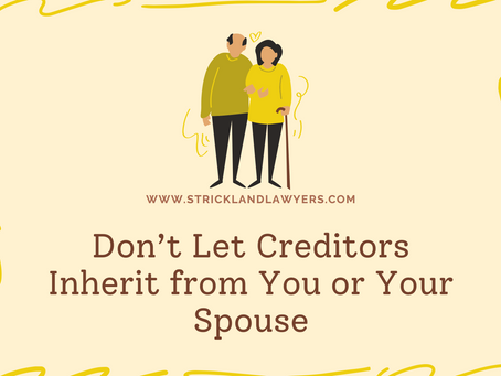 Warning: Don't Let Creditors Inherit from You or Your Spouse