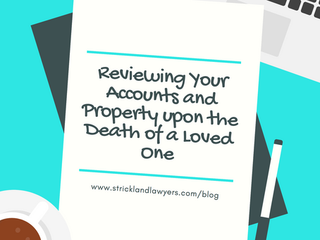 Reviewing Your Accounts and Property upon the Death of a Loved One
