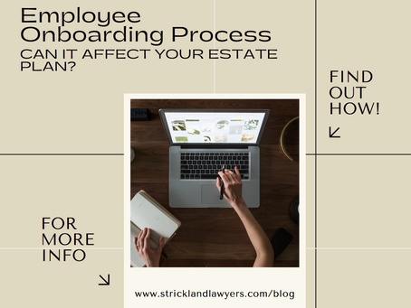 How the Employee Onboarding Process Can Affect Your Estate Plan