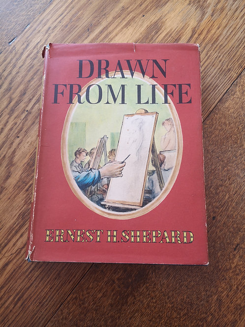 Drawn from Life by Ernest H. Shepard