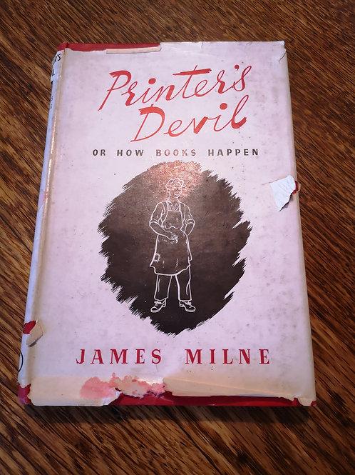Printer's Devil or How Books Happen by James Milne